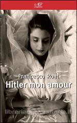 Hitler mon amour- F.Roat