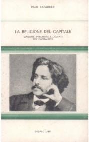 libro-la-religione-del-capitale-paul-lafargue-dedalo-1979-saggio