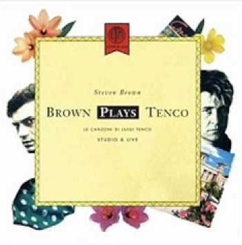 Steven Brown - Brown Plays Tenco