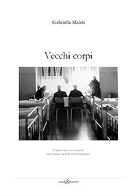 cover Vecchi_corpi_di_Gabriella_Maleti